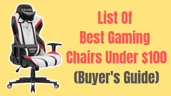 List Of Best Gaming Chair Under 100