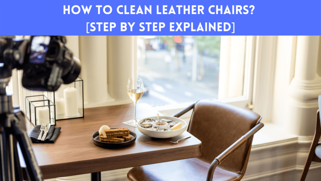 How To Clean Leather Chairs
