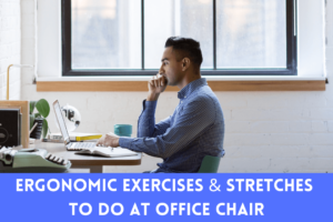 Ergonomic Exercises & Stretches To Do At Office Chair