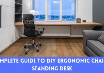 Complete Guide To DIY Ergonomic Chair & Standing Desk