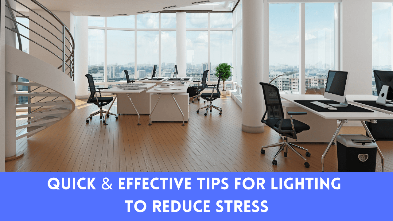 Quick & Effective Tips For Lighting To Reduce Stress